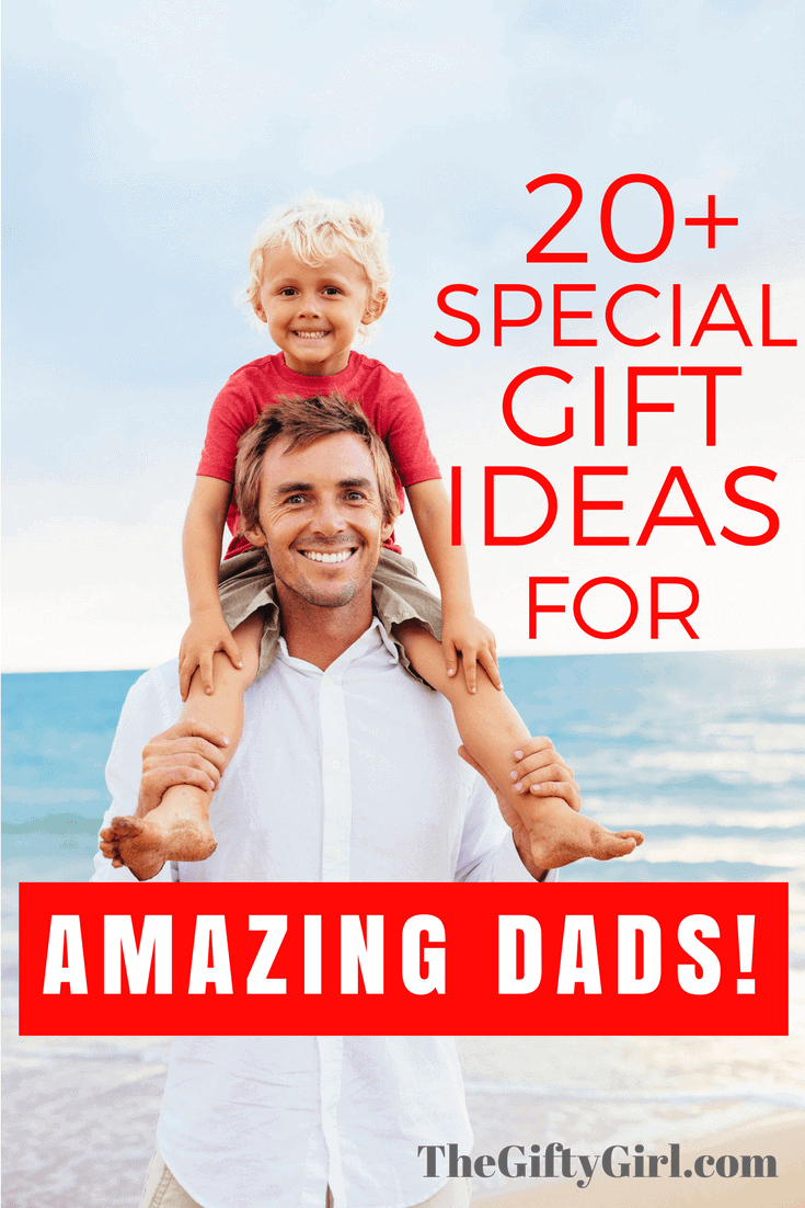 20+ special gift ideas for amazing dads!