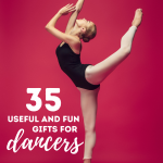 A dancer in a black leotard does an impressive scale with a black backdrop. Text overlay says 35 useful and fun gifts for dancers The Gifty Girl dot com