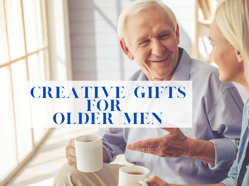 older man drinking coffee with text overlay saying Creative Gifts for Older Men