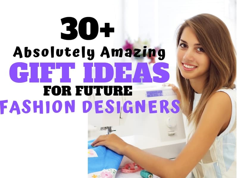 30 Absolutely Amazing Gift Ideas For Aspiring Fashion Designers The Gifty Girl