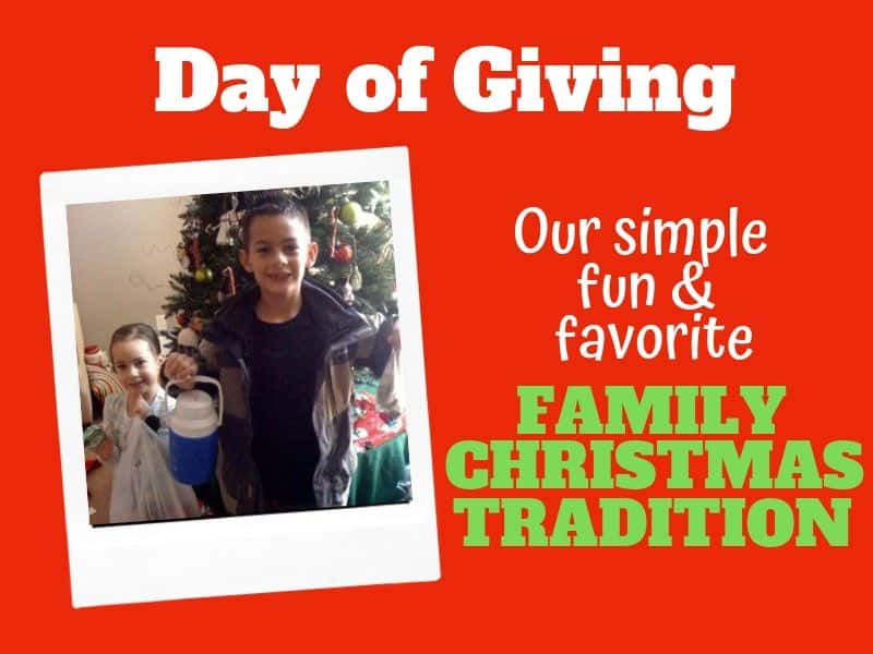 Day of Giving our simple, fun and favorite family Christmas Tradition.