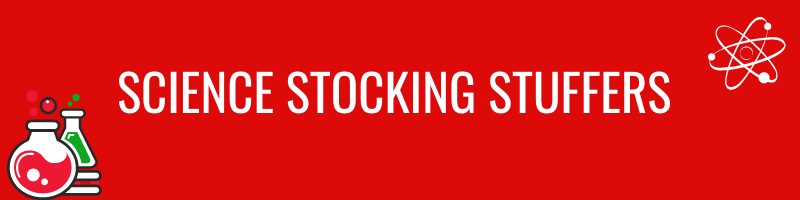 Red text box with science graphics and text overlay that says science stocking stuffers.